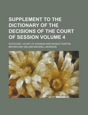 Supplement to the Dictionary of the Decisions of the Court of Session Volume 4