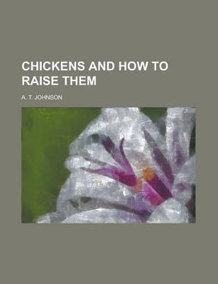 Chickens and How to Raise Them