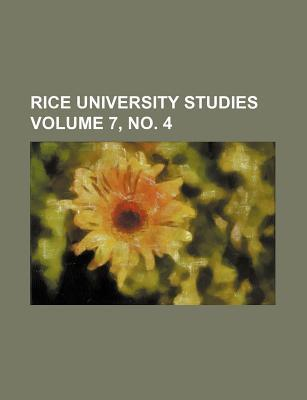 Rice University Studies Volume 7, No. 4