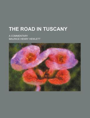 The Road in Tuscany; A Commentary
