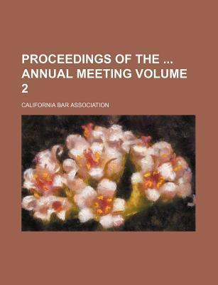Proceedings of the Annual Meeting Volume 2