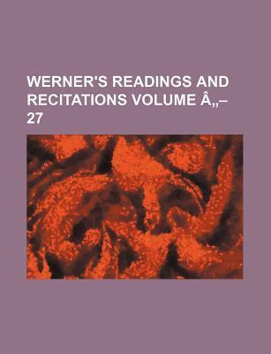 Werner's Readings and Recitations Volume a - 27