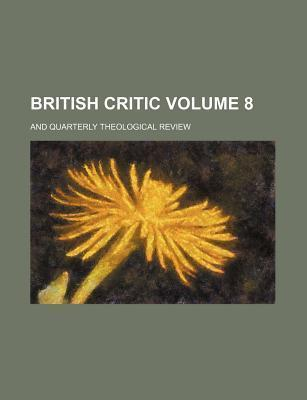 British Critic; And Quarterly Theological Review Volume 8