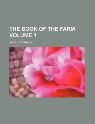 The Book of the Farm Volume 1