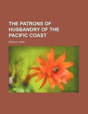 The Patrons of Husbandry of the Pacific Coast