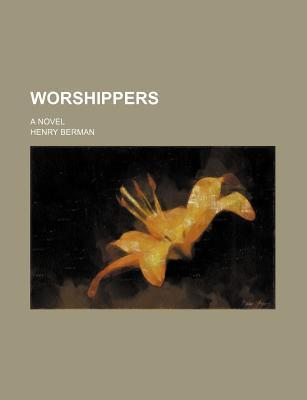 Worshippers; A Novel