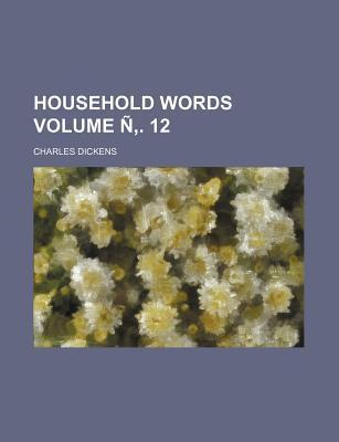 Household Words Volume N . 12