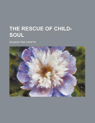 The Rescue of Child-Soul