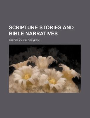 Scripture Stories and Bible Narratives