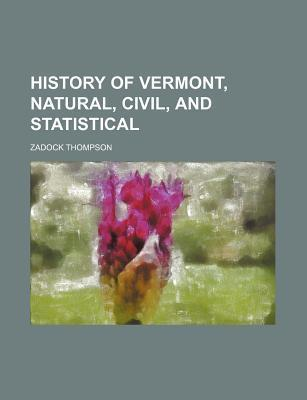 History of Vermont, Natural, Civil, and Statistical