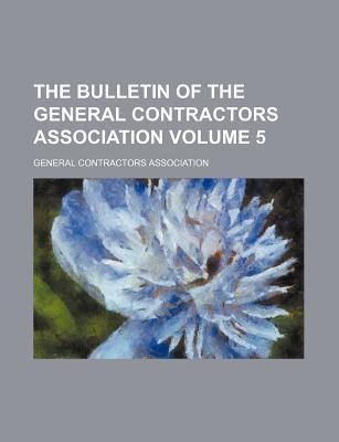 The Bulletin of the General Contractors Association Volume 5