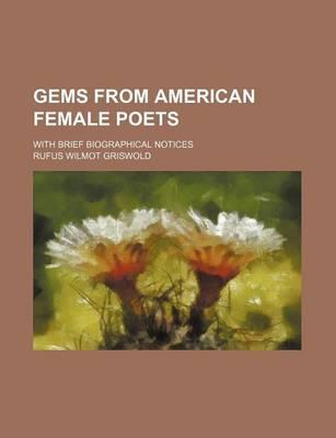 Gems from American Female Poets; With Brief Biographical Notices