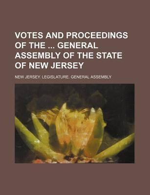 Votes and Proceedings of the General Assembly of the State of New Jersey
