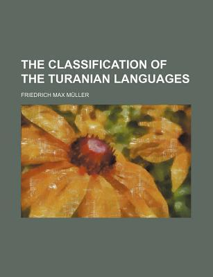 The Classification of the Turanian Languages