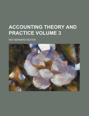 Accounting Theory and Practice Volume 3