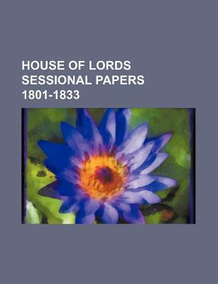 House of Lords Sessional Papers 1801-1833