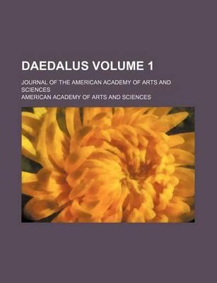 Daedalus; Journal of the American Academy of Arts and Sciences Volume 1