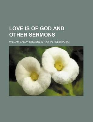 Love Is of God and Other Sermons