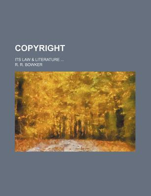 Copyright; Its Law & Literature