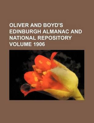 Oliver and Boyd's Edinburgh Almanac and National Repository Volume 1906