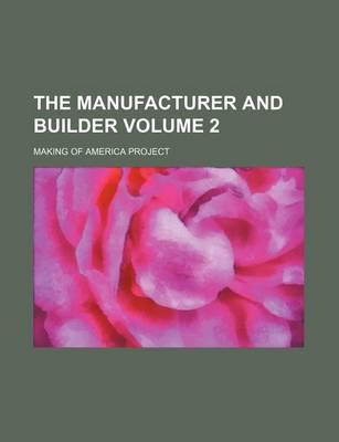 The Manufacturer and Builder Volume 2