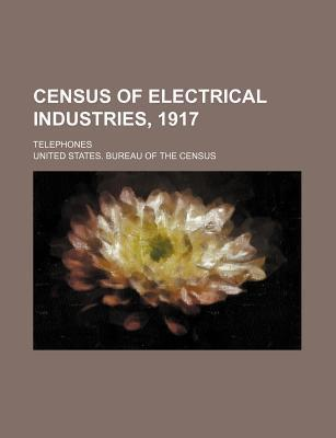 Census of Electrical Industries, 1917; Telephones