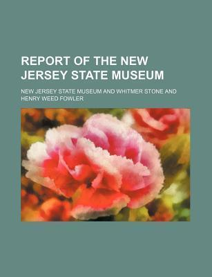 Report of the New Jersey State Museum