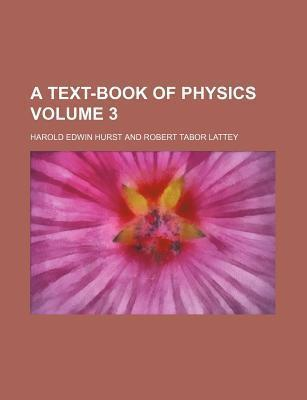A Text-Book of Physics Volume 3
