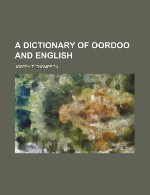 A Dictionary of Oordoo and English