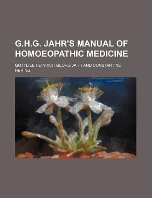 G.H.G. Jahr's Manual of Homoeopathic Medicine