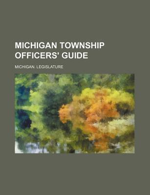Michigan Township Officers' Guide