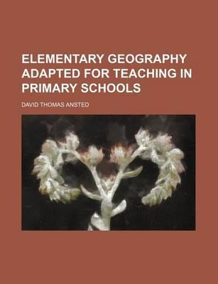 Elementary Geography Adapted for Teaching in Primary Schools