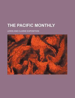 The Pacific Monthly; Lewis and Clarke Exposition