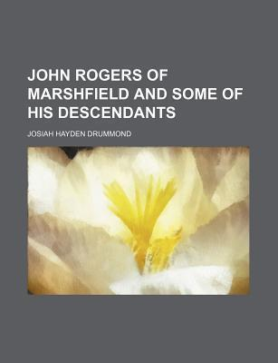 John Rogers of Marshfield and Some of His Descendants
