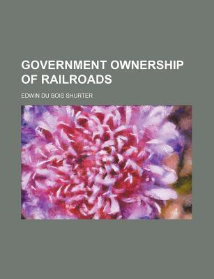 Government Ownership of Railroads
