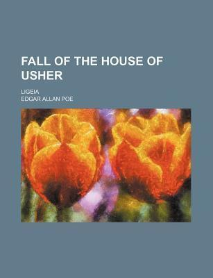 Fall of the House of Usher; Ligeia
