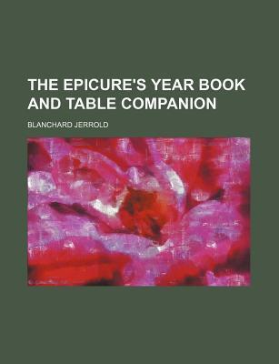 The Epicure's Year Book and Table Companion