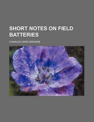 Short Notes on Field Batteries