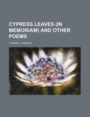 Cypress Leaves (in Memoriam) and Other Poems