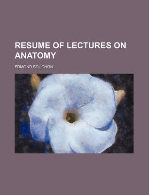 Resume of Lectures on Anatomy