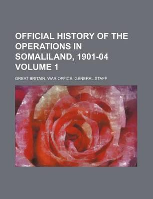 Official History of the Operations in Somaliland, 1901-04 Volume 1