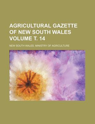 Agricultural Gazette of New South Wales Volume . 14