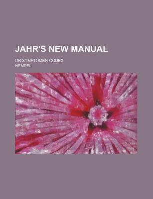 Jahr's New Manual; Or Symptomen-Codex