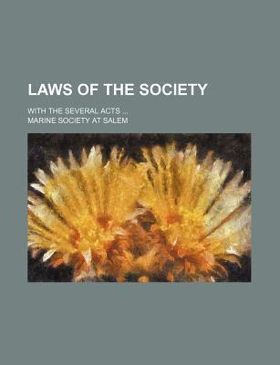 Laws of the Society; With the Several Acts
