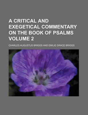 A Critical and Exegetical Commentary on the Book of Psalms Volume 2