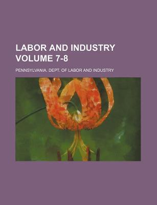 Labor and Industry Volume 7-8