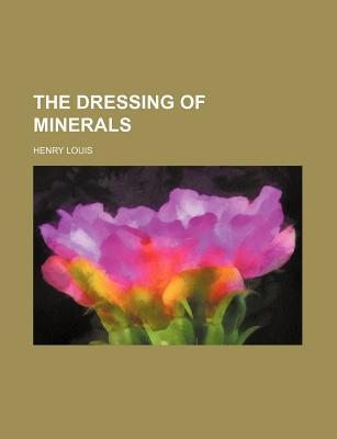 The Dressing of Minerals