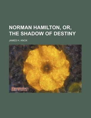 Norman Hamilton, Or, the Shadow of Destiny