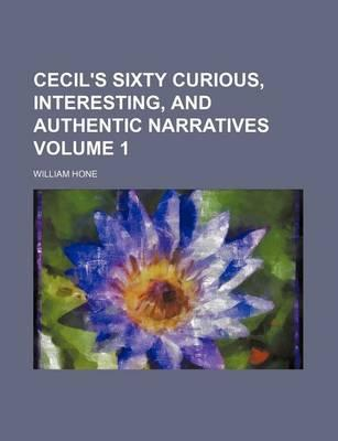 Cecil's Sixty Curious, Interesting, and Authentic Narratives Volume 1