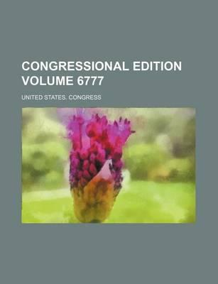 Congressional Edition Volume 6777